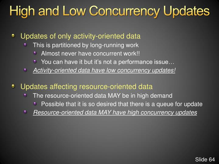 High and Low Concurrency Updates