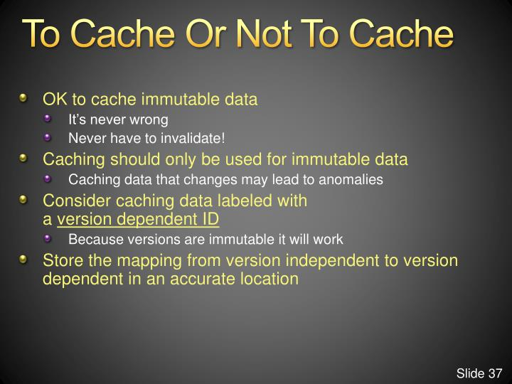 To Cache Or Not To Cache