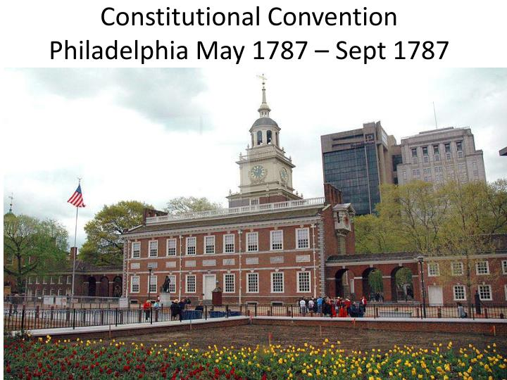 Constitutional convention philadelphia may 1787 sept 1787