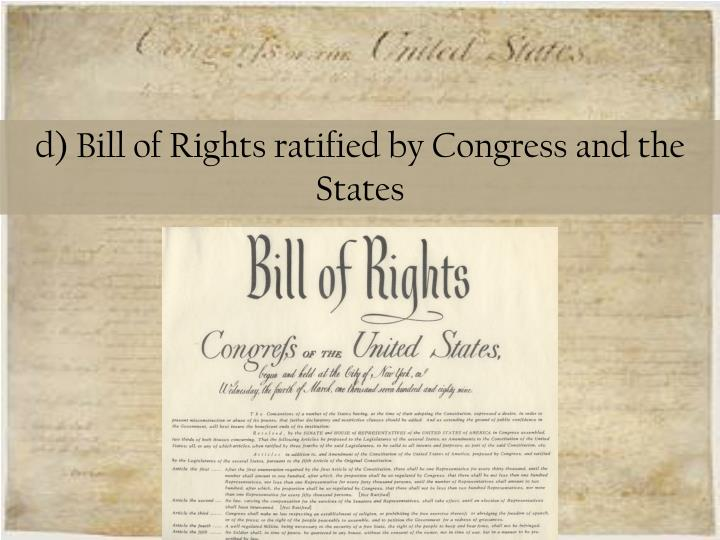 d) Bill of Rights ratified by Congress and the States
