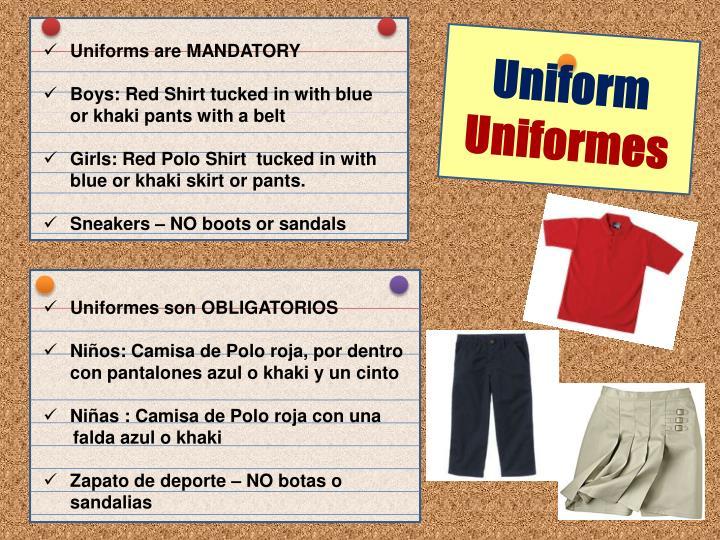 Uniforms are MANDATORY