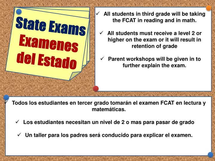 All students in third grade will be taking the FCAT in reading and in math.