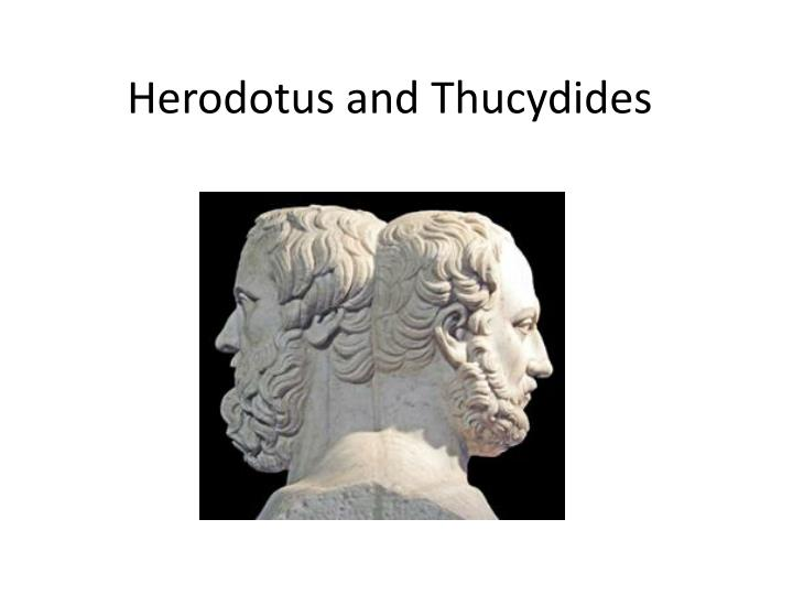 comparison herodotus thucydides essays A comparison of thucydides and herodotus in types of historical writing pages 1 words 531 more essays like this: types of historical writing, thucydides, herodotus.