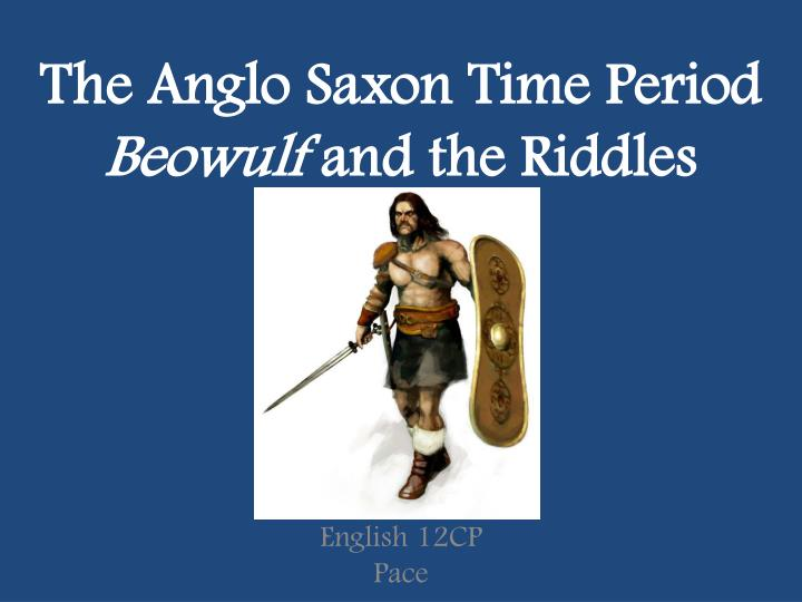 anglo saxon time essay The anglo-saxon and medieval periods geoffrey 449-1485 chaucer the origins of a nation • the anglo-saxon epic • reflections of common life • the age of chaucer.