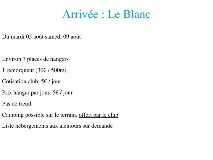 Arrivée : Le Blanc