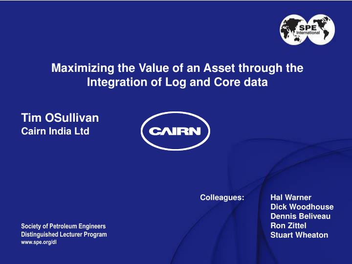 Maximizing the Value of an Asset through the Integration of Log and Core data