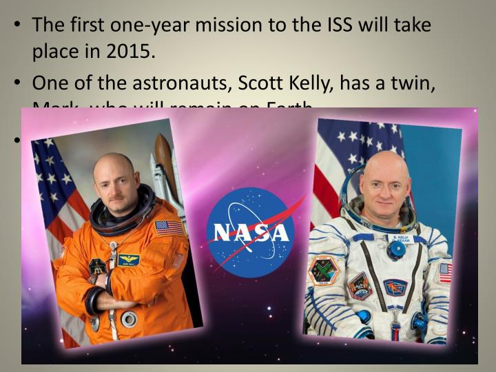The first one-year mission to the ISS will take place in 2015.