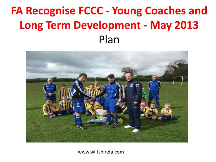 FA Recognise FCCC - Young Coaches and Long Term Development - May 2013