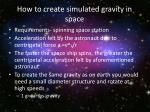 how to create simulated gravity in space