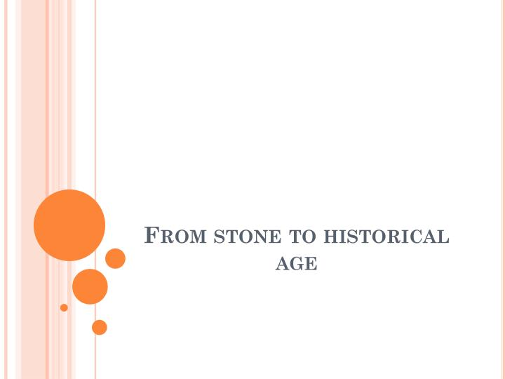 from stone to historical age n.