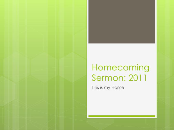 homecoming sermon 2011 n.