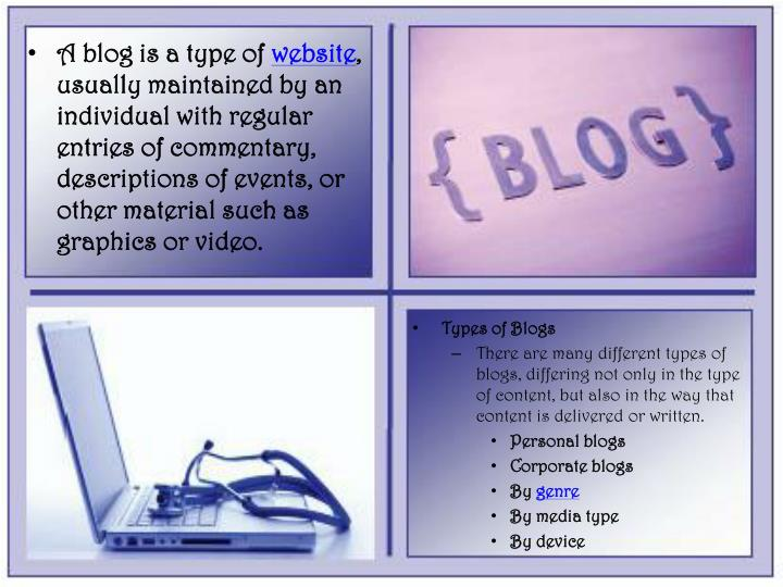 A blog is a type of