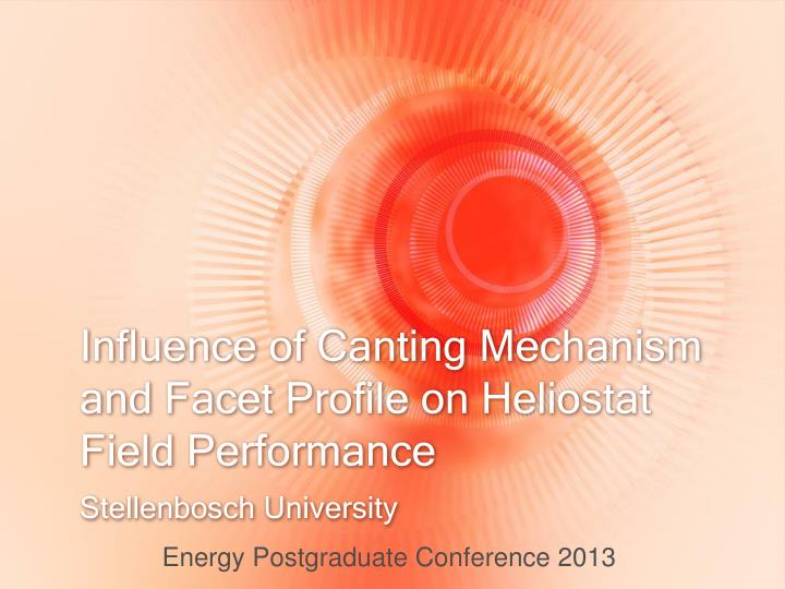 influence of canting mechanism and facet profile on heliostat field performance n.