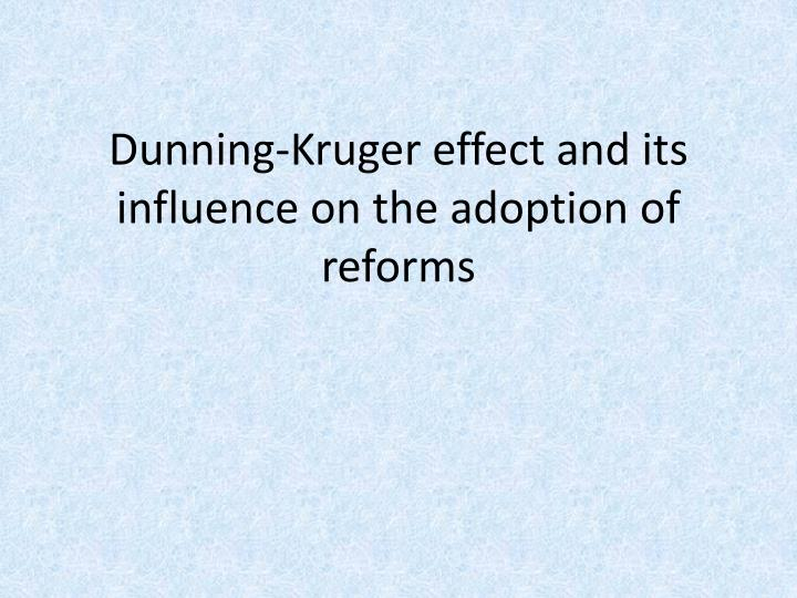 dunning kruger effect and its influence on the adoption of reforms n.