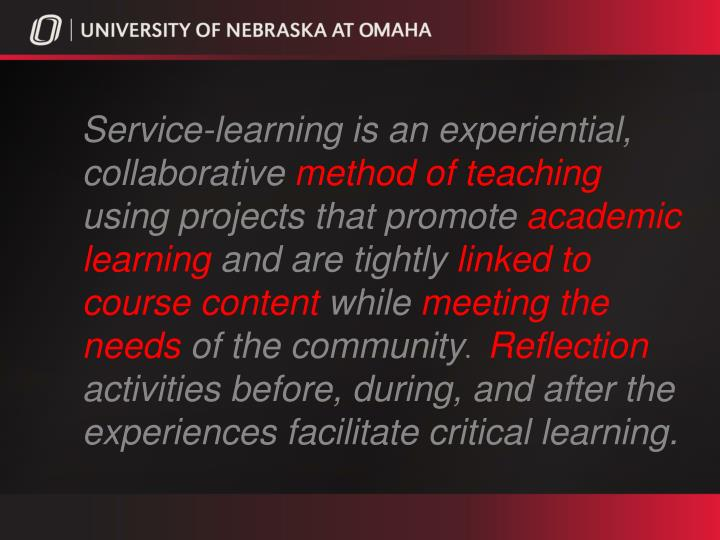 Service-learning is an experiential, collaborative