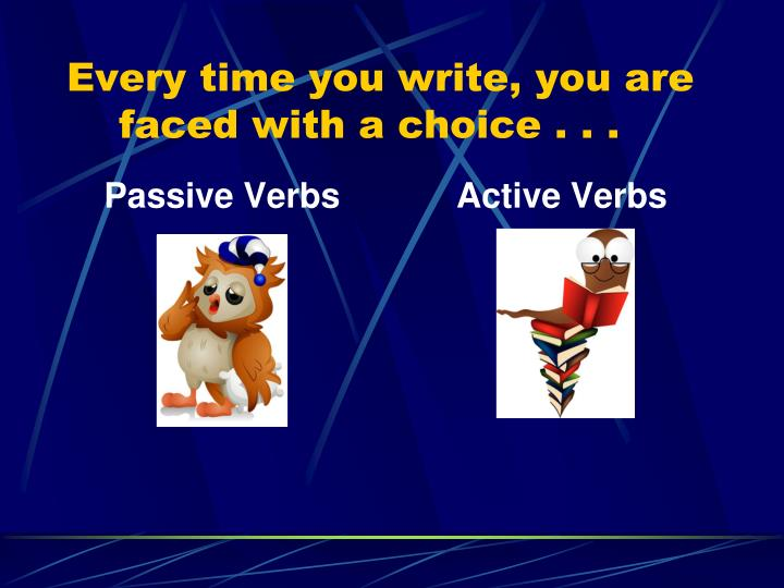 Every time you write, you are