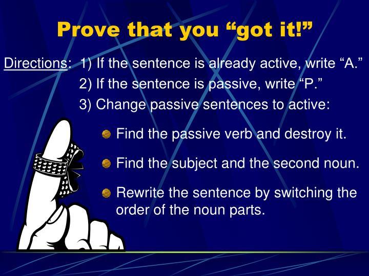 "Prove that you ""got it!"""