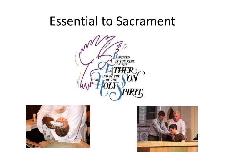Essential to sacrament