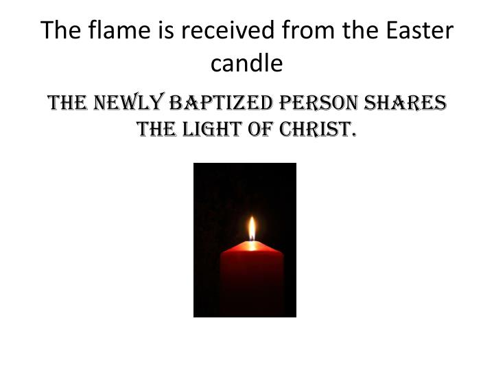The flame is received from the Easter candle
