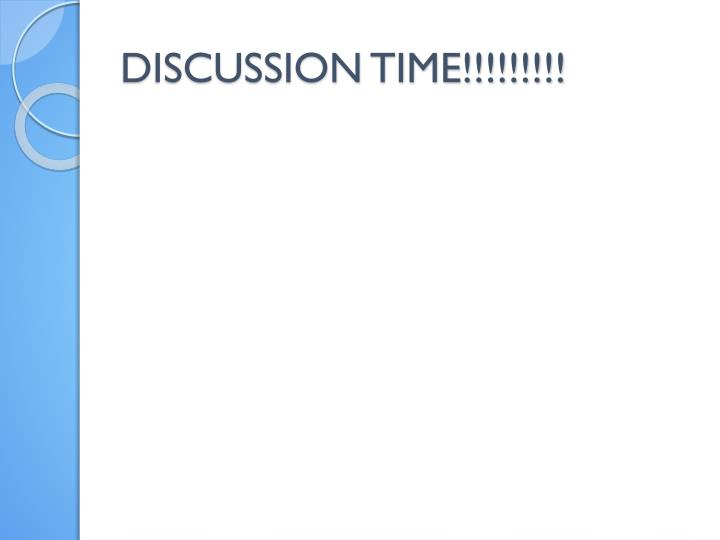 DISCUSSION TIME!!!!!!!!!