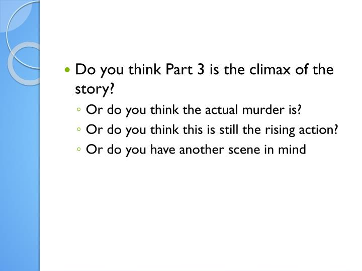 Do you think Part 3 is the climax of the story?