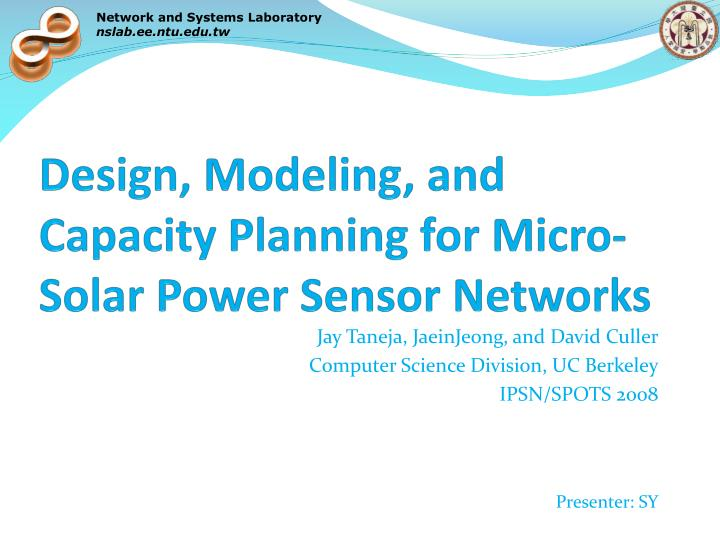 Design modeling and capacity planning for micro solar power sensor networks