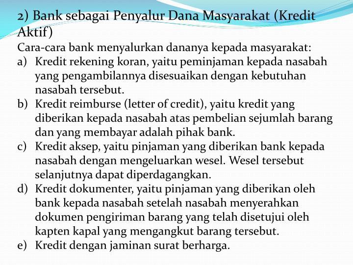 2) Bank sebagai Penyalur Dana Masyarakat (Kredit Aktif)
