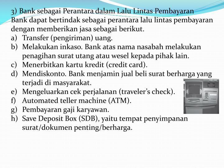 3) Bank sebagai Perantara dalam Lalu Lintas Pembayaran