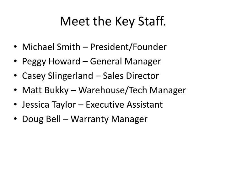 Meet the Key Staff.