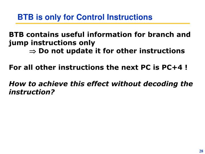 BTB is only for Control Instructions