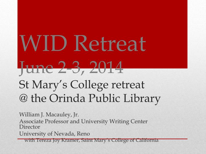 wid retreat june 2 3 2014 st mary s college retreat @ the orinda public library n.
