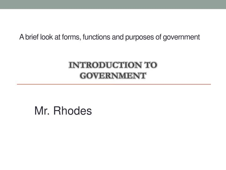 A brief look at forms functions and purposes of government