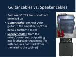 guitar cables vs speaker cables