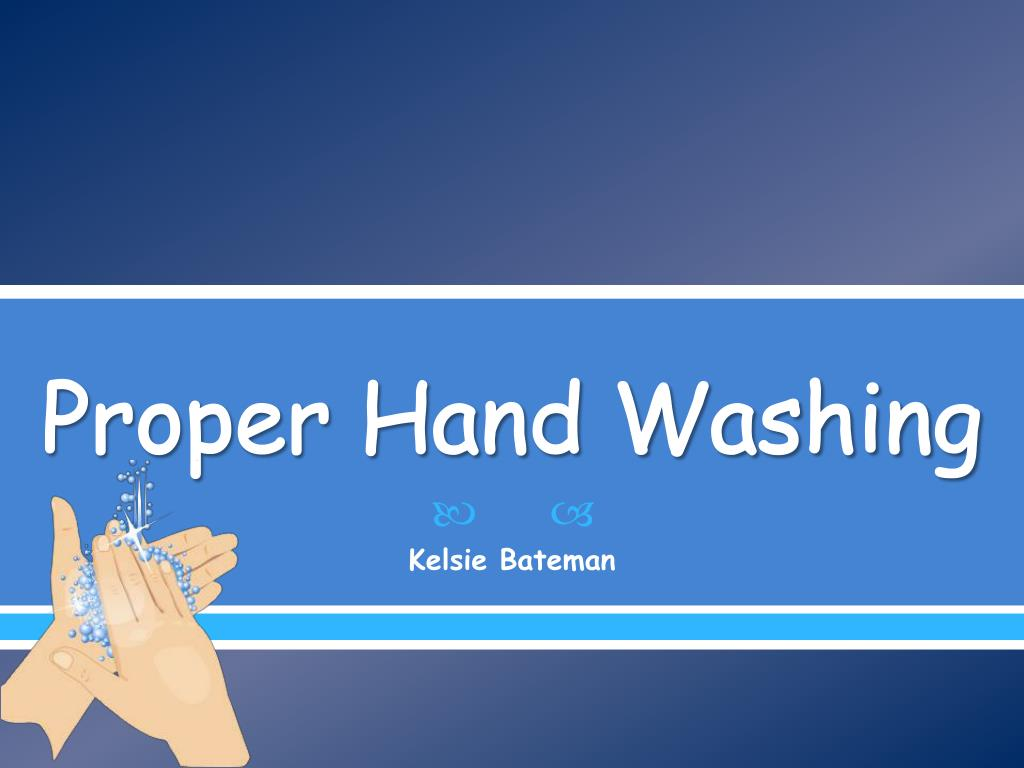 Ppt Proper Hand Washing Powerpoint Presentation Free Download Id 2328864