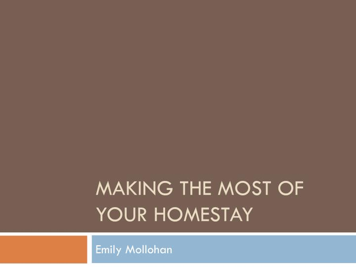Making the most of your homestay