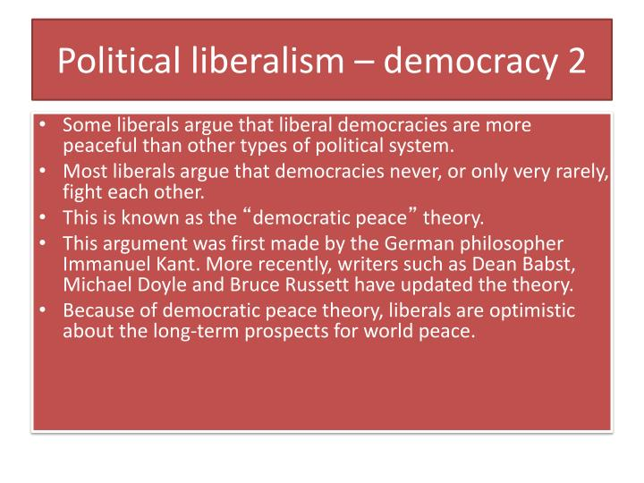 Political liberalism – democracy