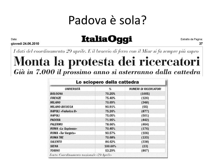 Padova è sola?