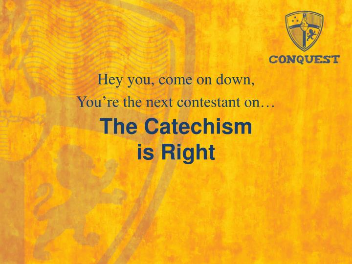 The catechism is right