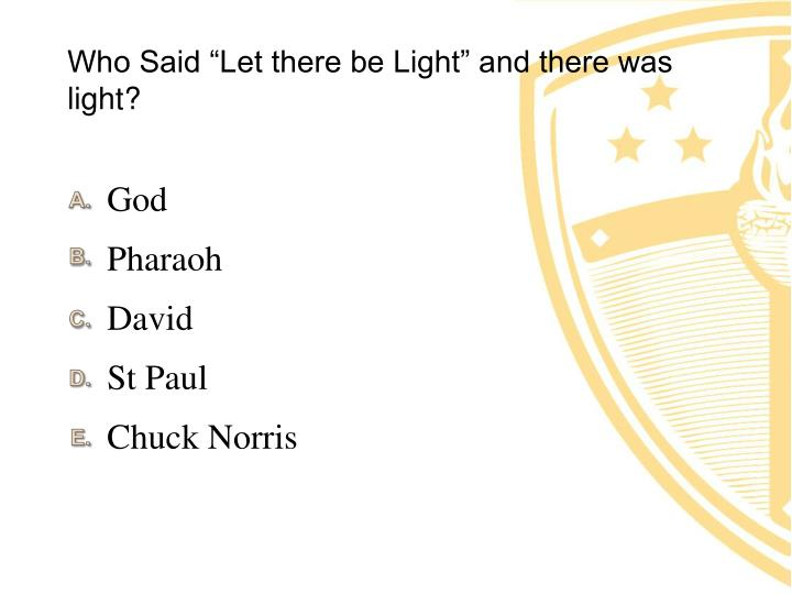 """Who Said """"Let there be Light"""