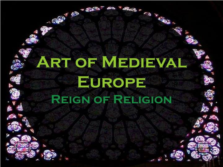 art of medieval europe reign of religion n.