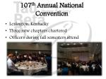 107 th annual national convention
