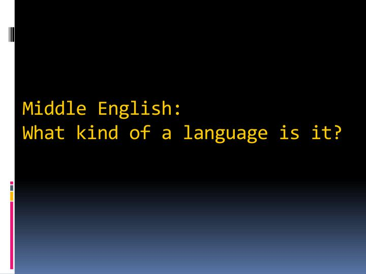 middle english what kind of a language is it n.