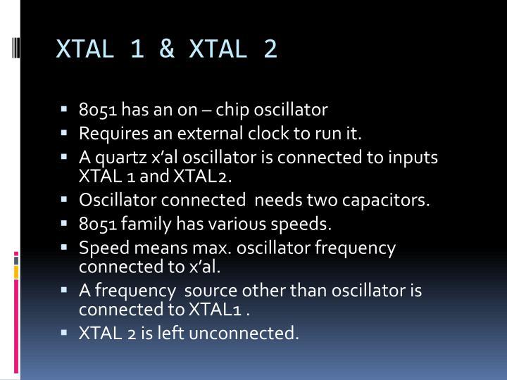 XTAL 1 & XTAL 2