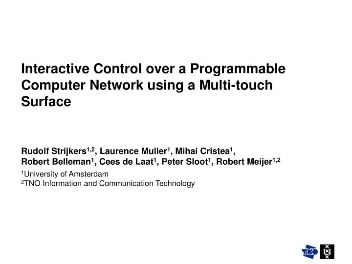 Interactive control over a programmable computer network using a multi touch surface