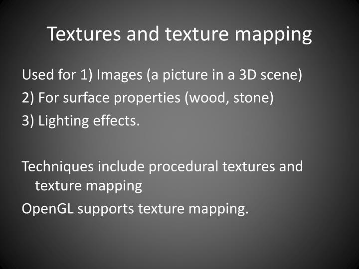 Textures and texture mapping