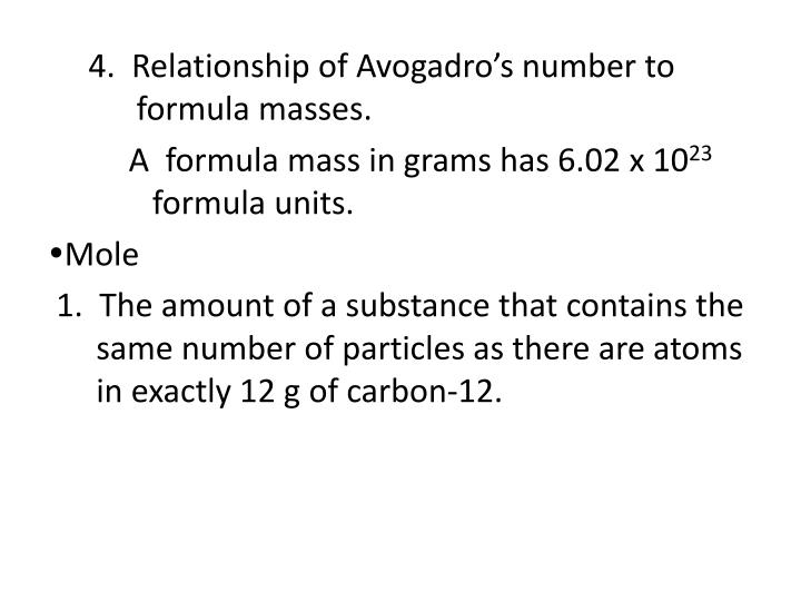 4.  Relationship of Avogadro's number to       formula masses.