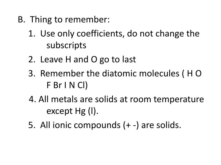 B.  Thing to remember: