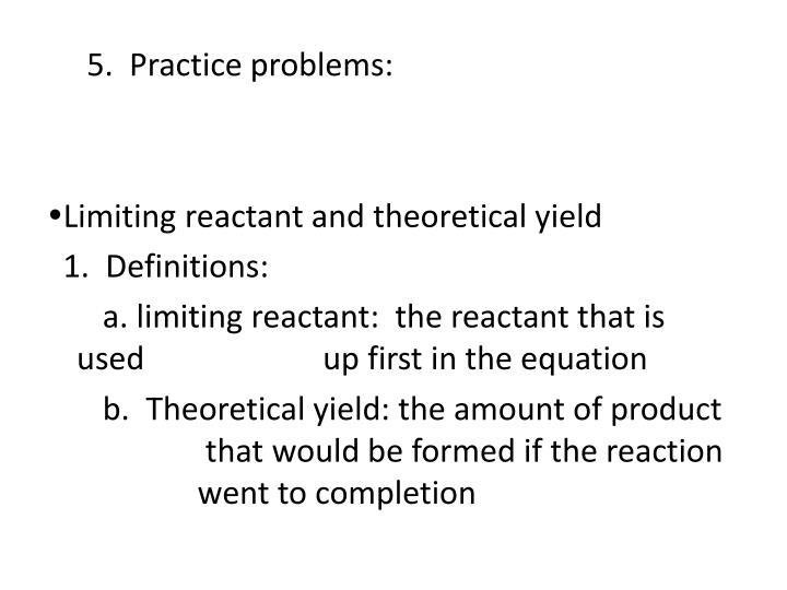 5.  Practice problems: