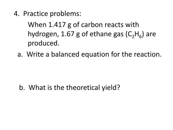 4.  Practice problems: