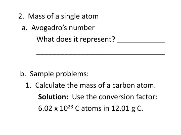 2.  Mass of a single atom